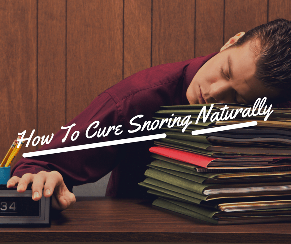 How To Cure Snoring Naturally