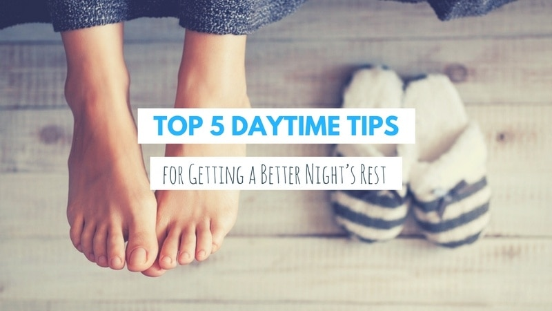 Daytime Tips For Better Sleep
