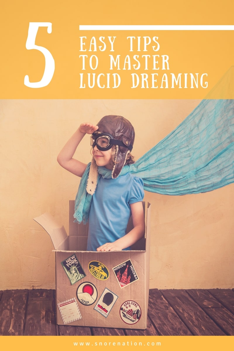 5 Tips to Master Lucid Dreaming