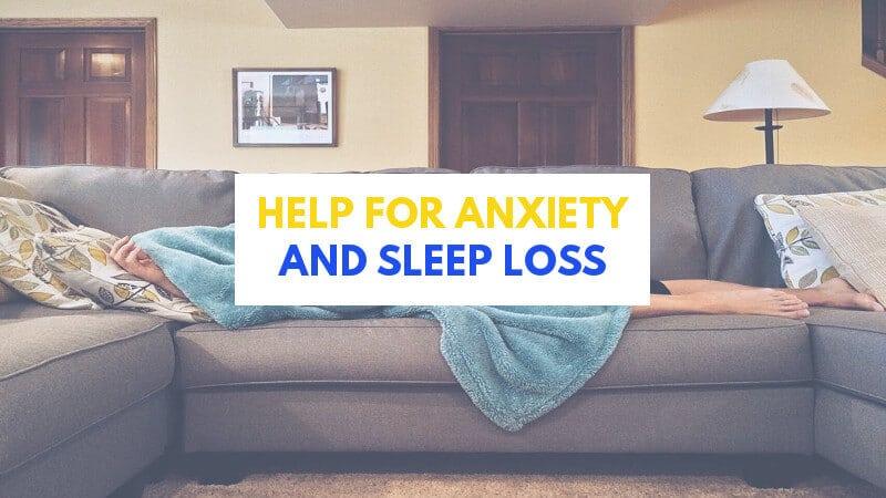 Help-For-Anxiety-Sleep-Loss
