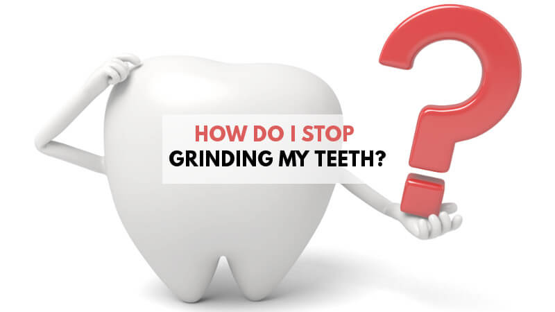 how-to-stop-teeth-grinding